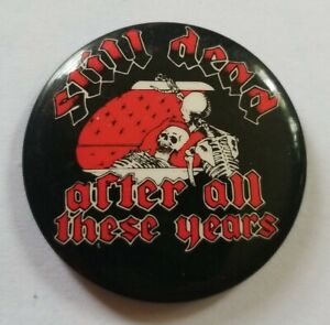 """Vintage Still Dead After All These Years  Button 1 3/4"""""""