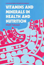 Vitamins and Minerals in Health and Nutrition (Woodhead Publishing Series in Foo