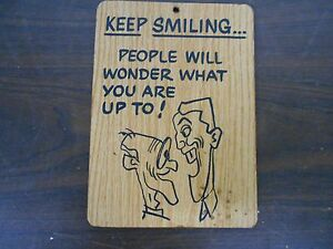 VINTAGE SIGN -  KEEP SMILING  - PEOPLE WILL WONDER WHAT YOU ARE UP TO!