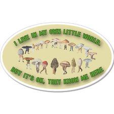 "Own Little World Mushrooms Drugs Funny car bumper sticker decal 6"" x 4"""