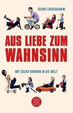 Aus Liebe zum Wahnsinn von Georg Cadeggianini (2012, Taschenbuch)