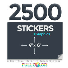 "2500 Custom Quality Vinyl STICKERS + FREE Graphics & Shipping (4"" x 6"")"