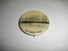 Antique Ocean Liners M V Liberty Belle celluloid celluloid pinback button pin