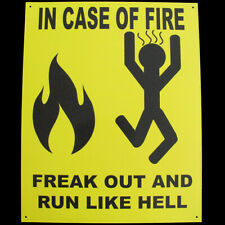 Funny Tin Metal Caution/Warning Sign- In Case of Fire FREAK OUT & RUN LIKE HELL