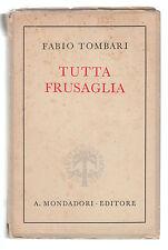 F. TOMBARI-TUTTA FRUSAGLIA- MONDADORI 1942 7° EDIZIONE-L2818