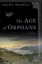 The Age of Orphans : A Novel by Laleh Khadivi (2009, Hardcover). Brand new