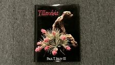 Tillandsia: The World's Most Unusual Airplants, Paul T. Isley 1987