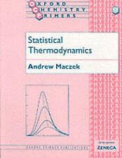 NEW Statistical Thermodynamics (Oxford Chemistry Primers) by Andrew Maczek