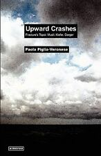 Upward Crashes Fracture's Topoi: Musil, Kiefer, Darger: By Paola Piglia-Veronese