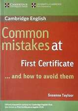Cambridge English COMMON MISTAKES AT FIRST CERTIFICATE AND HOW TO AVOID THEM New