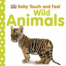 Baby Touch and Feel: Wild Animals by Dorling Kindersley Publishing Staff...