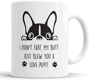 Frenchie Mug My Butt Just Blew You a Love Puff Mug Pet Cup French Bulldog Dog