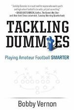 Tackling Dummies : Playing Football Smarter by Bobby Vernon (2016, Paperback)