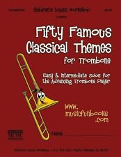 NEW Fifty Famous Classical Themes for Trombone: Easy and Intermediate Solos for