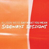 Allison Weiss - Say What You Mean (Sideways Sessions) [CD]