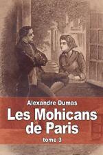 Les Mohicans de Paris : Tome 3 by Alexandre Dumas (2014, Paperback)