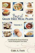 Best of Grain Free Meal Plans, Volume 1: A cookbook for those following grain fr