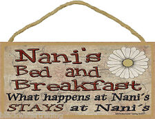 "Nani's Bed and Breakfast What Happens Stays At Grandmother Sign Plaque 5""X10"""