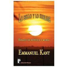 Lo Bello y lo Sublime : Ensayo de Estética y Moral by Immanuel Kant (2012,...