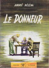 C1 Andre HELENA Le DONNEUR La Grenade 1959 EO  EPUISE