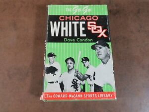 Go Go Chicago White Sox-1st Edition-hard cover with dust jacket-Dave Condon-p...