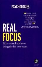 Real Focus : How to Manage Your Life Load So You Can Start Living Your Life...