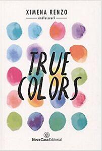 Libro en Fisico True Colors (Spanish Edition) por Ximena Renzo