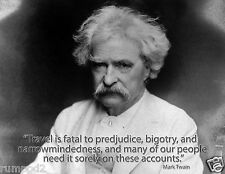 "Mark Twain Poster ""Travel is fatal to prejudice and bigotry""/Quote/17x22 inches"