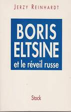 BORIS ELTSINE ET LE REVEIL RUSSE / JERZY REINHARDT / STOCK