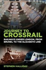 Journey to Crossrail: Railways under London, fr, Halliday..