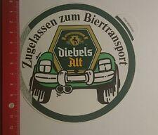 Aufkleber/Sticker: Diebels Alt zugelassen Zum Biertransport (13011759)