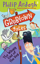 The Wrong End of the Dog: Grubtown Tales by Philip Ardagh (Paperback) New Book
