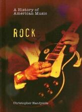 Rock [A History of American Music] by Handyside, Christopher , Library Binding