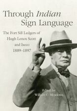 The Civilization of the American Indian: Through Indian Sign Language : The Fort