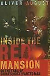 Inside the Red Mansion : On the Trail of China's Most Wanted Man by Oliver...