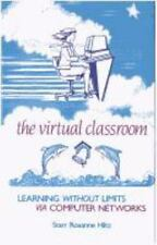 The Virtual Classroom: Learning Without Limits Via Computer Networks (Human Com