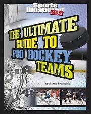 Ultimate Guide to Pro Hockey Teams (Ultimate Pro Team Guides (Sports Illustrated