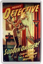 Private Detective Sudden Danger Metallschild 20x30 Retro Reklame Blechschild 181
