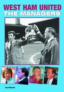 West Ham United: The Managers by McDonald, Tony Hardback Book The Cheap Fast