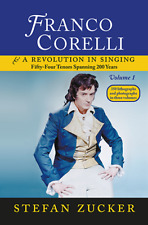 Franco Corelli and a Revolution in Singing, vol. 1 Bel Canto Society
