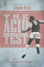The Acid Test - The Autobiography of Clyde Best - West Ham United Striker book
