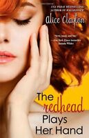 The Redhead Plays Her Hand (The Redhead Series) by Alice Clayton