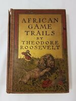 African Game Trails Theodore Roosevelt 1909 1910 Scribners