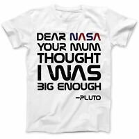Dear Nasa From Pluto Funny Space T-Shirt Premium Cotton Solar System Universe