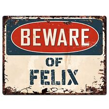 PBFN0259 Beware of FELIX Plate Rustic Chic Sign Home man cave Decor Funny Gift