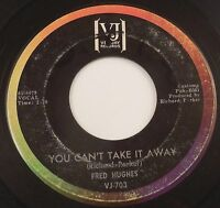 Fred Hughes 45rpm Vee Jay VJ-703 You Can't Take it With You/My Heart Cries Oh