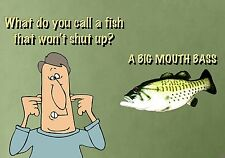 MAGNET Funny Humor  What Do You Call a Fish That Won't Shut Up Big Mouth Bass