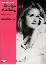 "TRISHA YEARWOOD ""BETTER YOUR HEART THAN MINE"" SHEET MUSIC-PIANO/VOCAL/CHORDS-NEW"