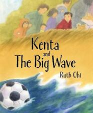 Kenta and the Big Wave by Ruth Ohi (2013, Picture Book)