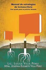 Manual de Estrategias de Lectoescritura: Una Ayuda Para la Práctica Docente (Spa